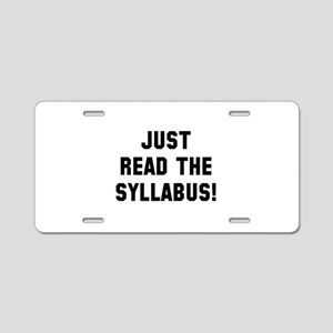 Just Read The Syllabus Aluminum License Plate