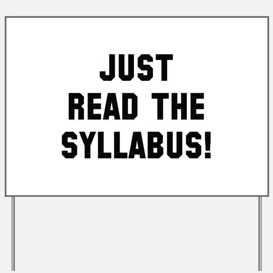 Just Read The Syllabus Yard Sign