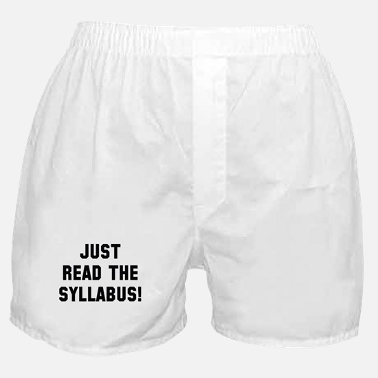 Just Read The Syllabus Boxer Shorts