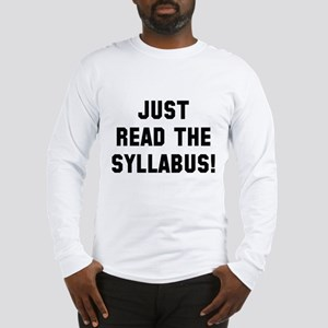 Just Read The Syllabus Long Sleeve T-Shirt