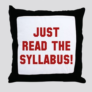 Just Read The Syllabus Throw Pillow