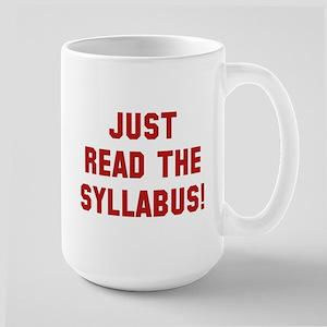 Just Read The Syllabus Large Mug
