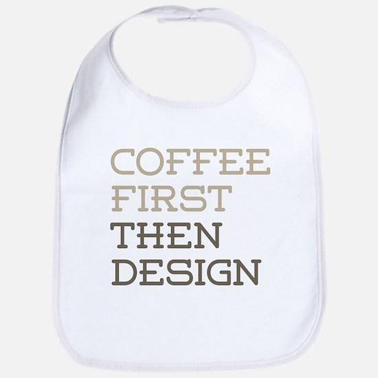 Coffee Then Design Bib