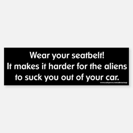 Wear Your Seatbelt Aliens Bumper Bumper Stickers