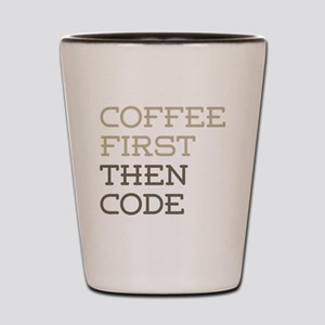 Coffee Then Code Shot Glass
