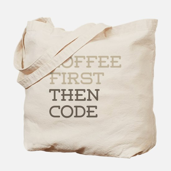 Coffee Then Code Tote Bag