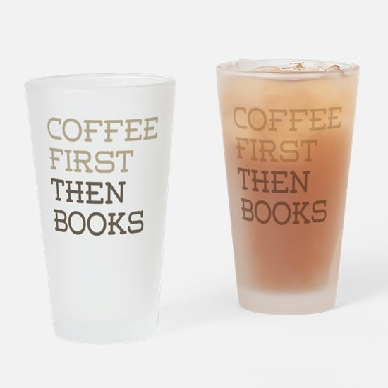 Coffee Then Books Drinking Glass
