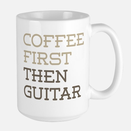 Coffee Then Guitar Mugs
