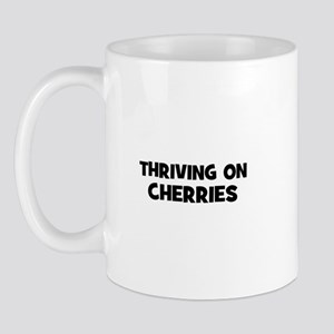 Thriving on cherries Mug