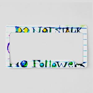Do Not Stalk - No Followers License Plate Holder