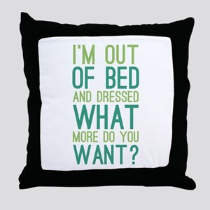 What More Do You Want? Throw Pillow