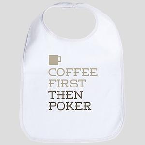 Coffee Then Poker Bib