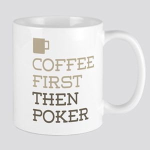 Coffee Then Poker Mugs