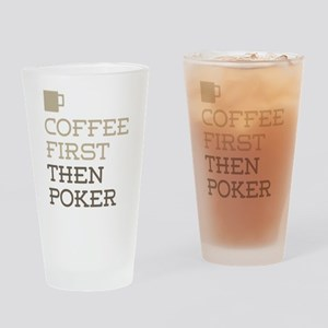 Coffee Then Poker Drinking Glass