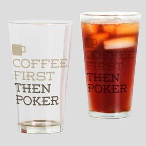Coffee Then Poker Drinking Glass