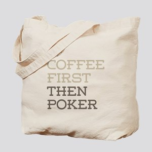 Coffee Then Poker Tote Bag