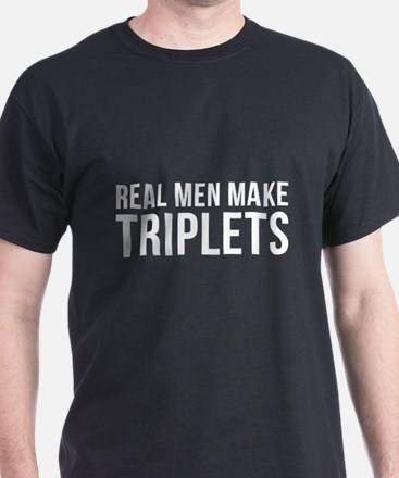 Real Men Make Triplets T-Shirt