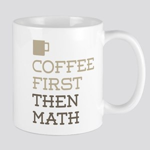 Coffee Then Math Mugs