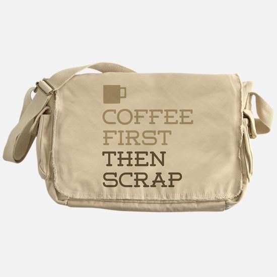 Coffee Then Scrap Messenger Bag