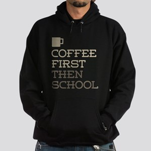 Coffee Then School Hoodie (dark)