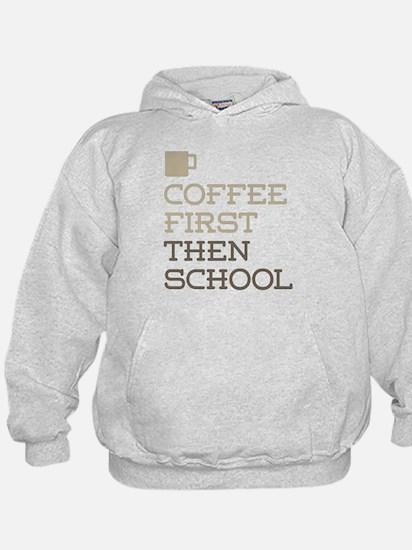 Coffee Then School Hoody