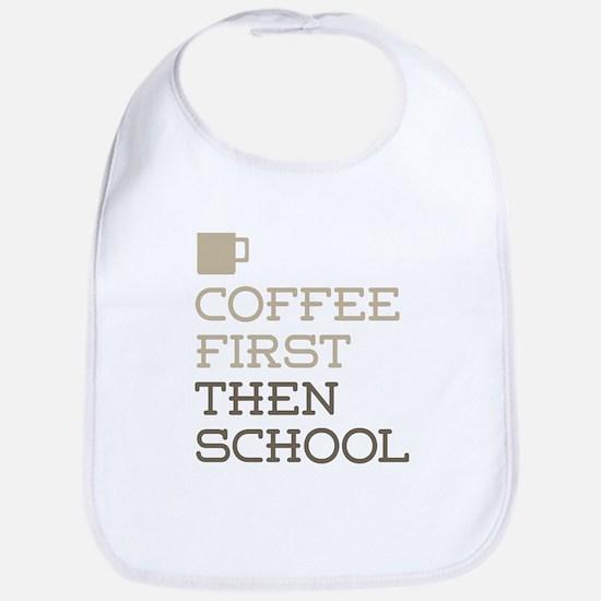 Coffee Then School Bib
