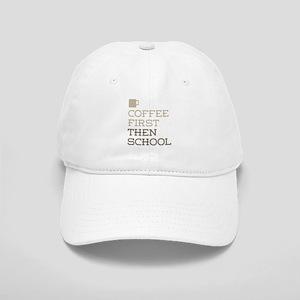Coffee Then School Cap