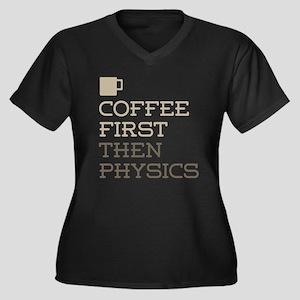 Coffee Then Physics Plus Size T-Shirt