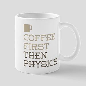 Coffee Then Physics Mugs