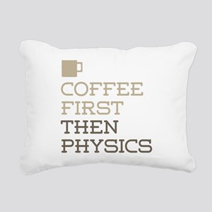 Coffee Then Physics Rectangular Canvas Pillow