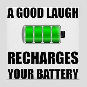 Laugh Recharges Battery Tile Coaster
