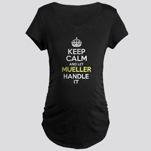 Keep Calm And Let Mueller Handle It Maternity T-Sh