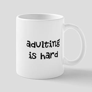 Adulting Is Hard Mugs