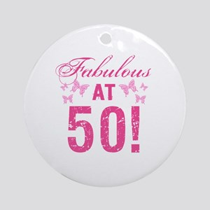 Fabulous 50th Birthday Round Ornament