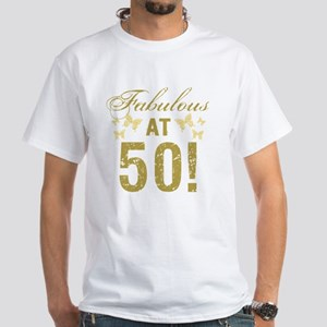 Fabulous 50th Birthday White T-Shirt