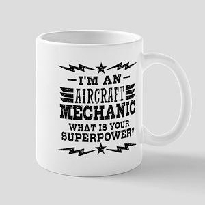 Aircraft Mechanic Superpower 11 oz Ceramic Mug