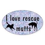 I Love Rescue Mutts (2) Oval Sticker