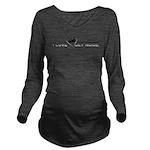I_Love_Jet_Noise_B&W Long Sleeve Maternity T-Shirt