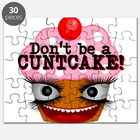DONT BE A CUNTCAKE HUMOR Puzzle