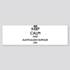 Keep Calm and Australian Humour ON Bumper Sticker