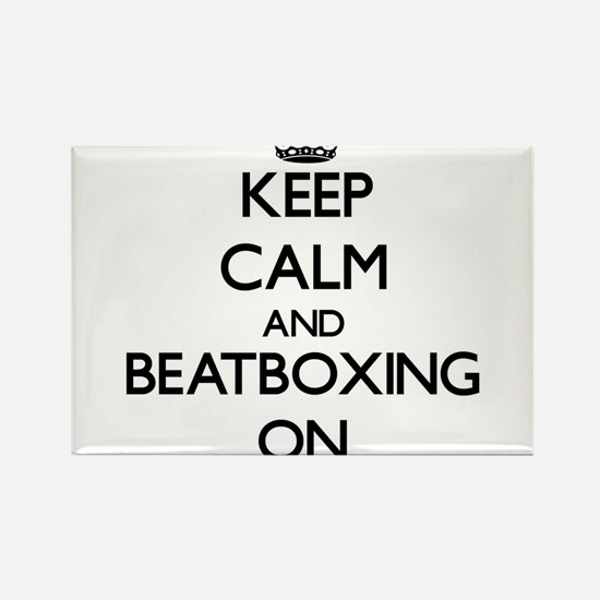 Keep Calm and Beatboxing ON Magnets