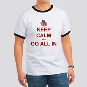 Keep Calm and Go All In-Red Ringer T