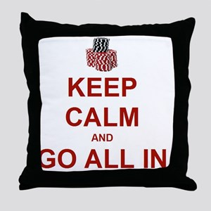 Keep Calm and Go All In-Red Throw Pillow