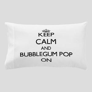 Keep Calm and Bubblegum Pop ON Pillow Case