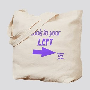 Look To Your Left Tote Bag