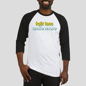 Talk Less Smile More Baseball Tee