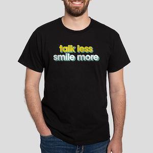 Talk Less Smile More Dark T-Shirt