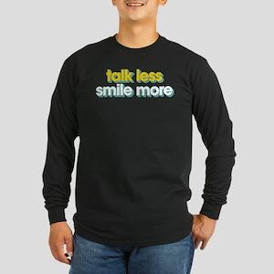 Talk Less Smile More Long Sleeve Dark T-Shirt
