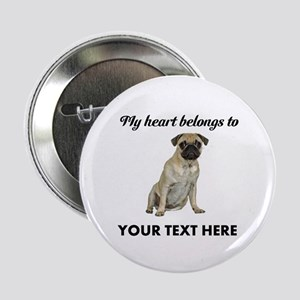 "Personalized Pug Dog 2.25"" Button"