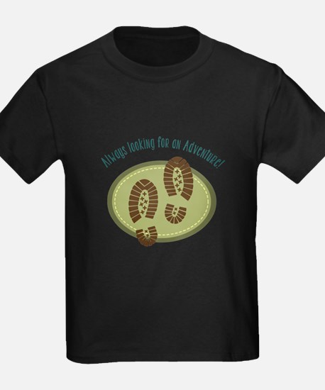 Always Looking For An Adventure! T-Shirt